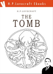 The Tomb ebook by H. Phillips Lovecraft