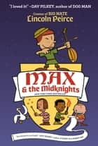 Max and the Midknights ebook by Lincoln Peirce
