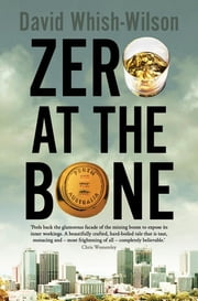 Zero at the Bone ebook by David Whish-Wilson
