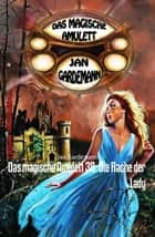 Das magische Amulett 38: Die Rache der Lady - Romantic Thriller ebook by Jan Gardemann