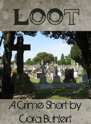 Loot - A Crime Short ebook by Cora Buhlert