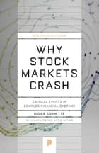Why Stock Markets Crash - Critical Events in Complex Financial Systems ebook by Didier Sornette, Didier Sornette