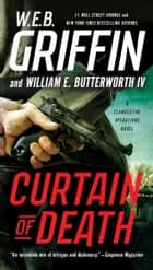 Curtain of Death ebook by W.E.B. Griffin, William E. Butterworth, IV