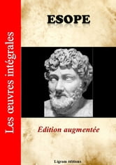 Les oeuvres intégrales d'Esope - Edition augmentée ebook by ' Esope