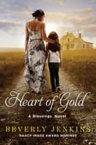 Heart of Gold - A Blessings Novel ebook by Beverly Jenkins