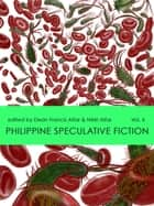 Philippine Speculative Fiction Volume 4 ebook by Dean Francis Alfar, Nikki Alfar