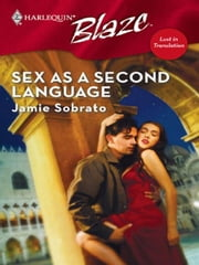 Sex As A Second Language ebook by Jamie Sobrato