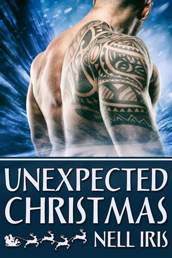 Unexpected Christmas ebook by Nell Iris