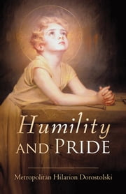 Humility and Pride ebook by Metropolitan Hilarion Dorostolski