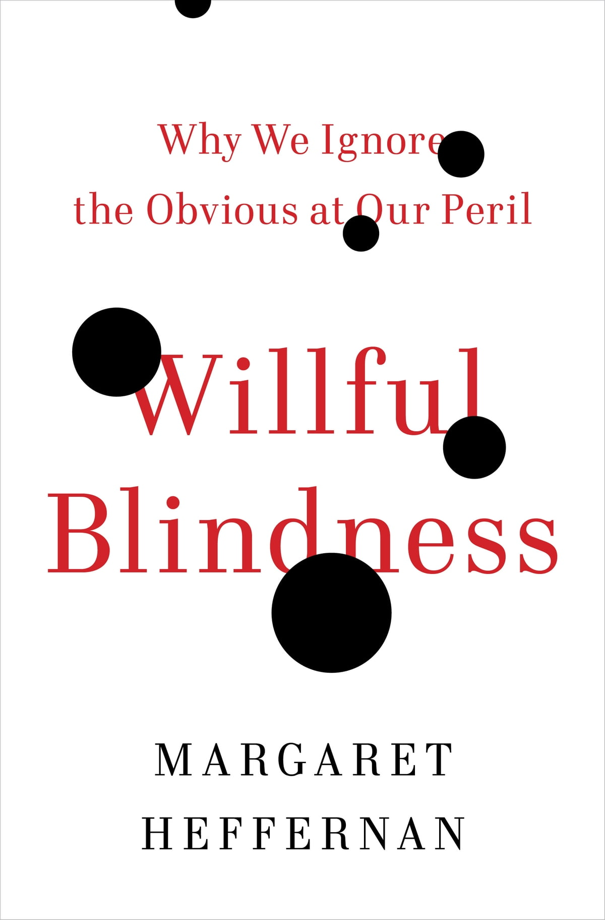 Willful Blindness eBook by Margaret Heffernan - 9780802777959 | Rakuten Kobo