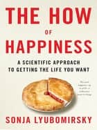 The How of Happiness ebook by Sonja Lyubomirsky