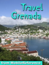 Travel Grenada: Illustrated Guide and Maps ebook by MobileReference