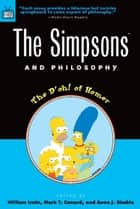The Simpsons and Philosophy ebook by William Irwin,Mark T. Conard,Aeon J. Skoble