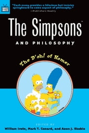 The Simpsons and Philosophy - The D'oh! of Homer ebook by William Irwin,Mark T. Conard,Aeon J. Skoble
