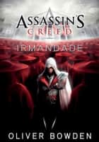 Assassin´s Creed - Irmandade ebook by Oliver Bowden