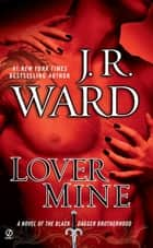 Lover Mine ebook by J.R. Ward