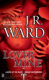Lover Mine - A Novel of the Black Dagger Brotherhood ebook by J.R. Ward