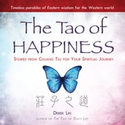 The Tao Happiness - Stories from Chuang Tzu for Your Spiritual Journey audiobook by Derek Lin
