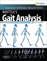 Whittle's Gait Analysis ebook by David Levine,Jim Richards,Michael W. Whittle