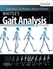 Whittle's Gait Analysis - E-Book ebook by David Levine, PhD, PT,...