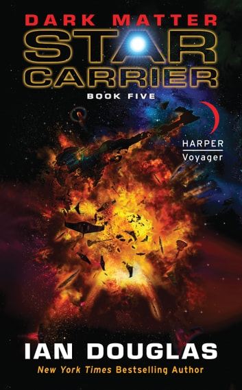 Dark Matter - Star Carrier: Book Five ebook by Ian Douglas
