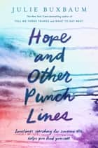 Hope and Other Punch Lines ebook by Julie Buxbaum
