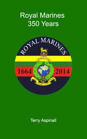 'Royal Marines' 350 Years ebook by Terry Aspinall