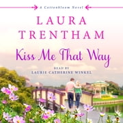 Kiss Me That Way - A Cottonbloom Novel audiobook by Laura Trentham