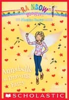 The Magical Crafts Fairies #2: Annabelle the Drawing Fairy ebook by Daisy Meadows