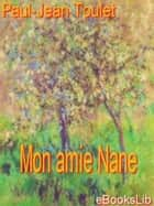 Mon amie Nane ebook by Paul-Jean Toulet