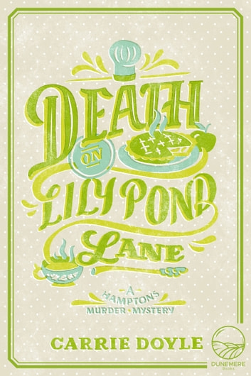 Death on Lily Pond Lane ebook by Carrie Doyle