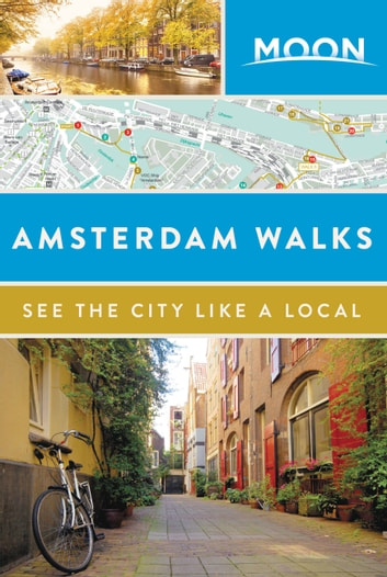 Moon Amsterdam Walks ebook by Moon Travel Guides