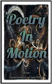 Poetry In Motion ebook by Cody Toye,Chandre Bronkhorst,Sophie Phillips