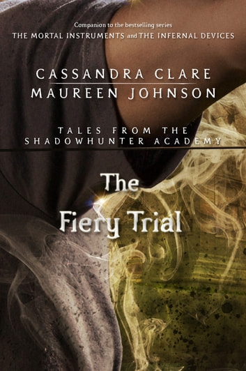 The Fiery Trial (Tales from the Shadowhunter Academy 8) ebook by Cassandra Clare,Maureen Johnson