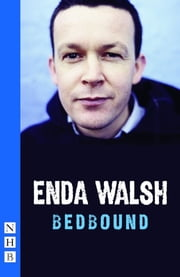 bedbound (NHB Modern Plays) ebook by Enda Walsh