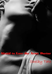 Afraid to Love the Army Doctor (Medical Romance) ebook by Shelby Tate