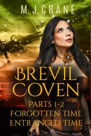 Brevil Coven, Parts 1-2: Forgotten Time, Entranced Time ebook by M. J. Crane