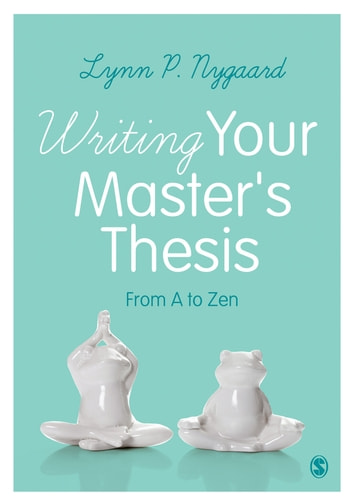 Writing Your Master's Thesis - From A to Zen ebook by Lynn Nygaard