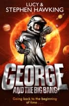 George and the Big Bang ebook by Lucy Hawking, Stephen Hawking