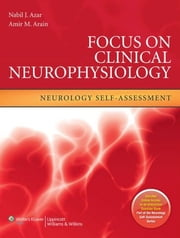 Focus on Clinical Neurophysiology - Neurology Self-Assessment ebook by Nabil J. Azar,Amir M. Arain