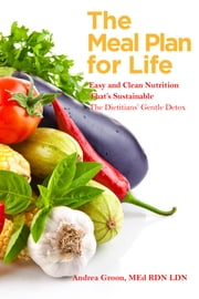 The Meal Plan for Life ebook by Andrea Groon MED RDN LDN