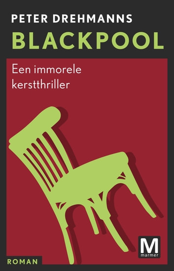 Blackpool - een immorele kerstthriller ebook by Peter Drehmanns