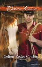Colton - Rodeo Cowboy ebook by C.j. Carmichael