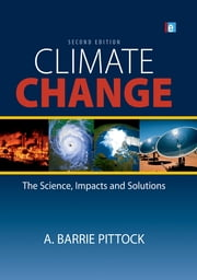 Climate Change - The Science, Impacts and Solutions ebook by A. Barrie Pittock