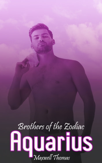 Brothers of the Zodiac: Aquarius ebook by Maxwell Thomas