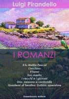 I Romanzi ebook by Luigi Pirandello