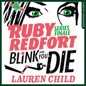 Blink and You Die (Ruby Redfort, Book 6) audiobook by Lauren Child