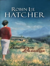 Trouble in Pardise ebook by Robin Lee Hatcher