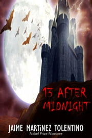 13 After Midnight ebook by Jaime Martinez Tolentino