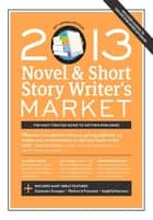 2013 Novel & Short Story Writer's Market ebook by Scott Francis